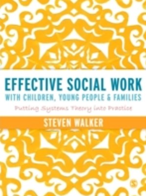 Effective Social Work with Children, Young People and Families