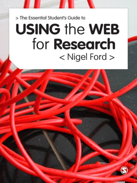 Essential Guide to Using the Web for Research