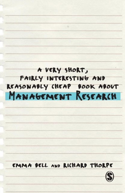 Very Short, Fairly Interesting and Reasonably Cheap Book about Management Research