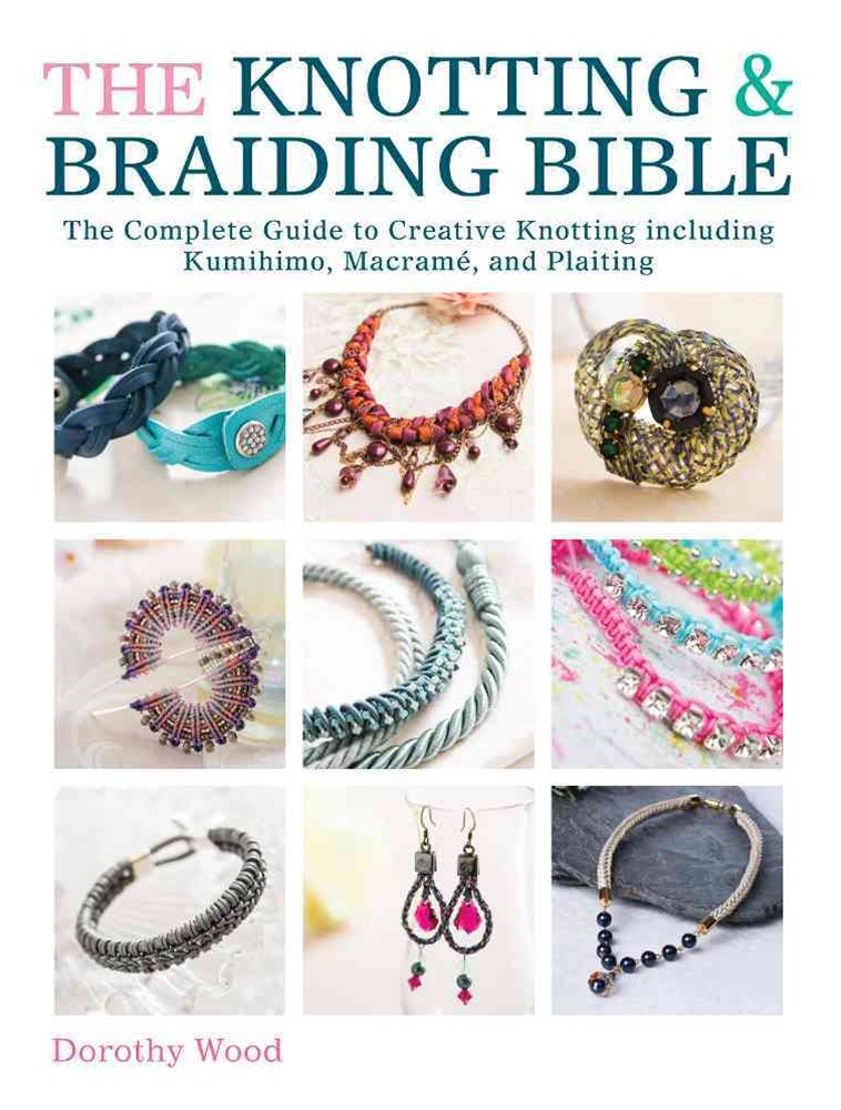 Knotting and Braiding Bible