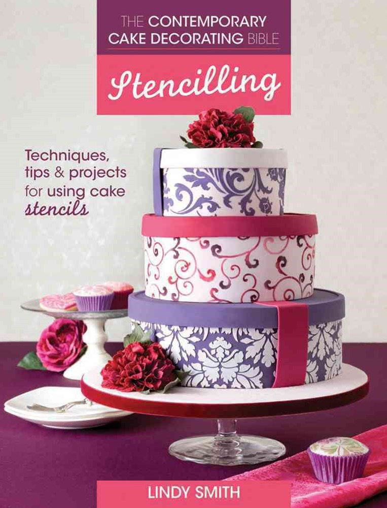 Contemporary Cake Decorating Bible: Stencilling