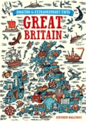 Amazing & Extraordinary Facts About Great Britain