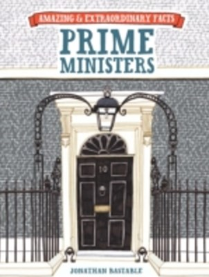 Amazing & Extraordinary Facts: Prime Ministers