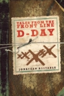Tales from the Front Line - D-Day