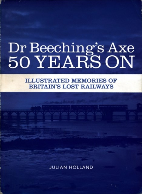 (ebook) Dr Beeching's Axe 50 Years On