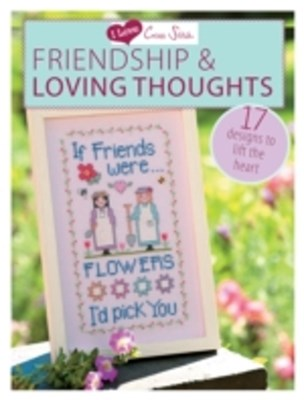 I Love Cross Stitch Friendship & Loving Thoughts
