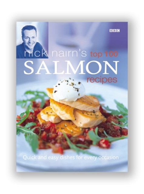 Nick Nairn's Top 100 Salmon Recipes