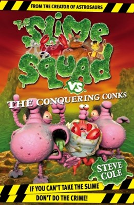 Slime Squad vs The Conquering Conks