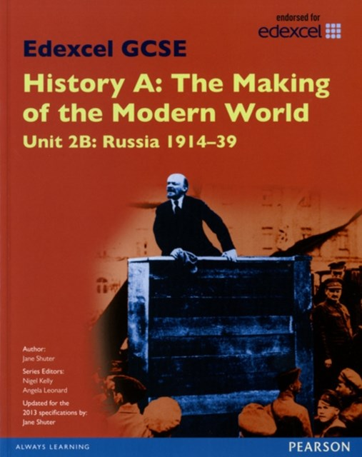 Edexcel GCSE History A the Making of the Modern World: Unit 2B Russia 1914-39 SB 2013