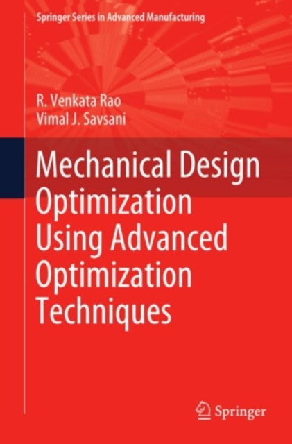 Mechanical Design Optimization Using Advanced Optimization Techniques