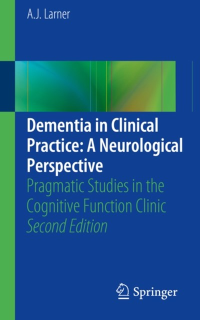 (ebook) Dementia in Clinical Practice: A Neurological Perspective