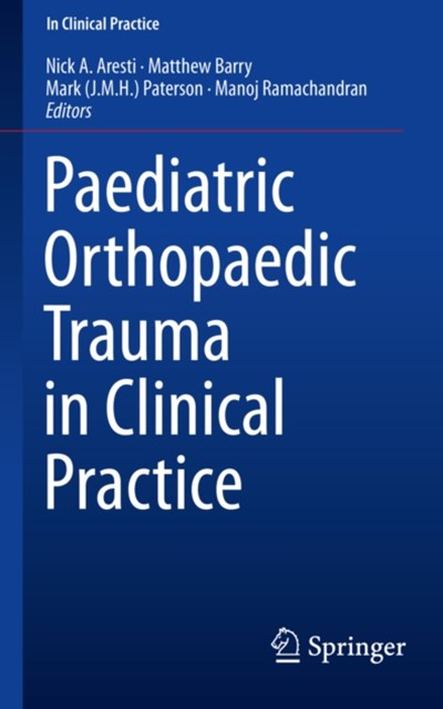 Paediatric Orthopaedic Trauma in Clinical Practice