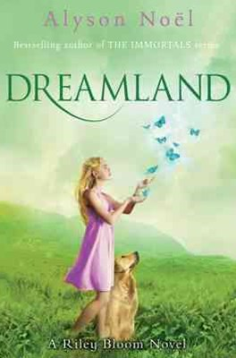 Dreamland: A Riley Bloom Novel 3
