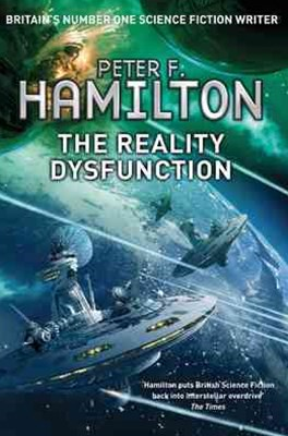 The Reality Dysfunction: Night's Dawn Trilogy 1