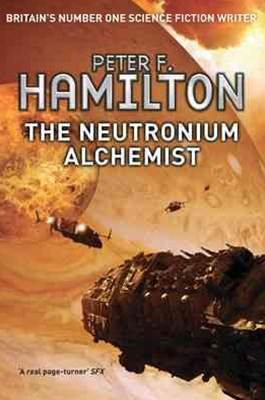 The Neutronium Alchemist: Night's Dawn Trilogy 2