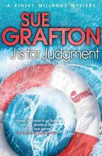 J is for Judgment: A Kinsey Millhone Novel 10 by Sue Grafton (9781447212317) - PaperBack - Crime Mystery & Thriller