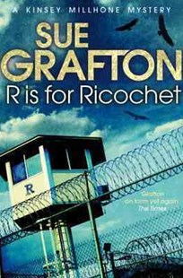 R is for Ricochet: A Kinsey Millhone Novel 18 by Sue Grafton (9781447212393) - PaperBack - Crime Mystery & Thriller