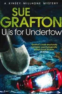 U is for Undertow: A Kinsey Millhone Novel 21 by Sue Grafton (9781447212423) - PaperBack - Crime Mystery & Thriller