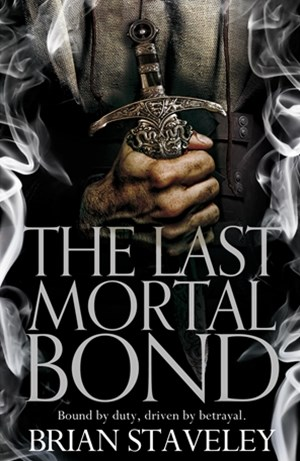 The Last Mortal Bond: Chronicle of the Unhewn Throne 3