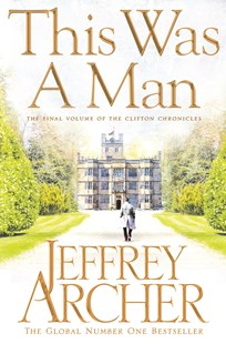 This Was a Man: The Clifton Chronicles 7 by Jeffrey Archer (9781447252269) - PaperBack - Historical fiction