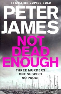 Not Dead Enough: A Roy Grace Novel 3 by Peter James (9781447262503) - PaperBack - Crime Mystery & Thriller