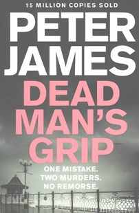 Dead Man's Grip: A Roy Grace Novel 7 by Peter James (9781447272618) - PaperBack - Crime Mystery & Thriller