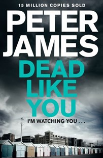 Dead Like You: A Roy Grace Novel 6 by Peter James (9781447272663) - PaperBack - Crime Mystery & Thriller