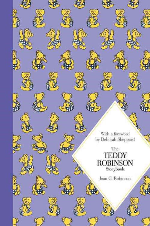 The Teddy Robinson Storybook: Macmillan Classics Edition