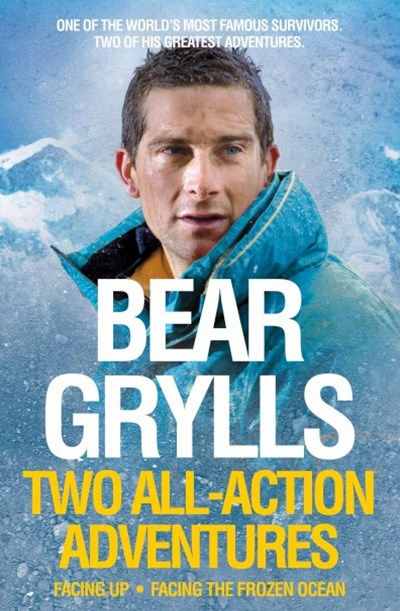 Bear Grylls: Facing Up and Facing the Frozen Ocean