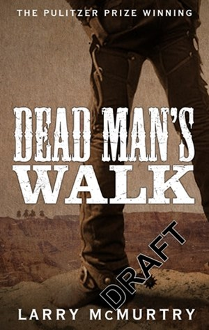 Dead Man's Walk: Lonesome Dove 1