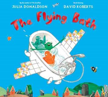 The Flying Bath by Julia Donaldson, David Roberts (9781447277118) - PaperBack - Picture Books