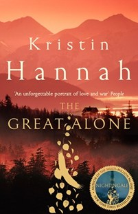 The Great Alone by Kristin Hannah (9781447286004) - PaperBack - Modern & Contemporary Fiction General Fiction