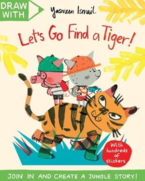 Draw With Yasmeen Ismail: LetGÇÖs Go Find a Tiger!
