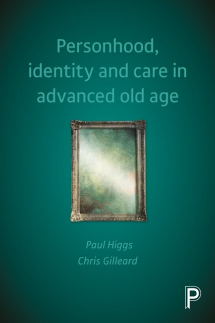 Personhood, identity and care in advanced old age