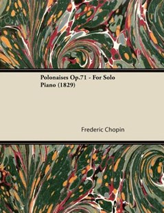 Polonaises Op.71 - For Solo Piano (1829) by Frederic Chopin (9781447475491) - PaperBack - Entertainment Music General
