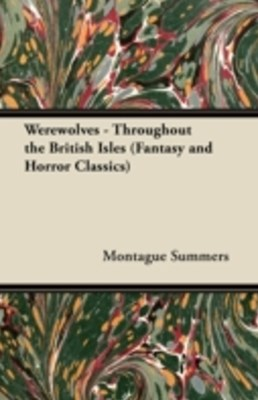 (ebook) Werewolves - Throughout the British Isles (Fantasy and Horror Classics)