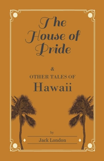 House of Pride, and Other Tales of Hawaii