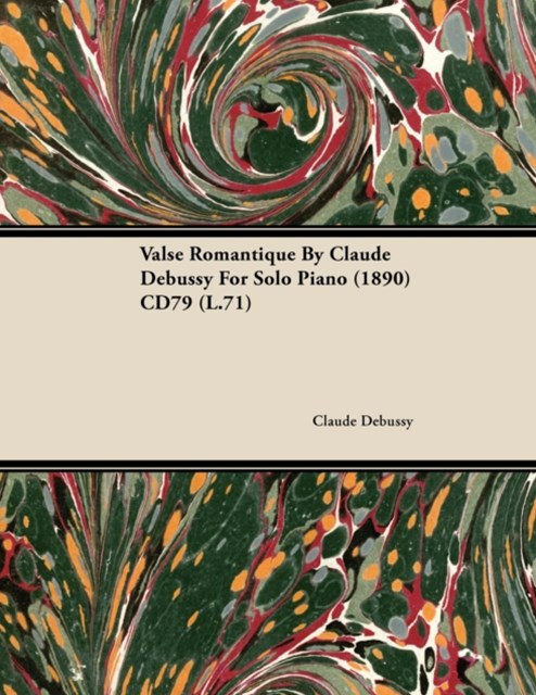 Valse Romantique by Claude Debussy for Solo Piano (1890) Cd79 (L.71)