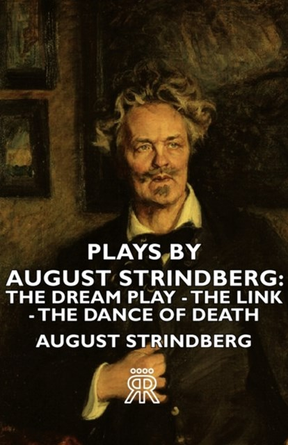 (ebook) Plays by August Strindberg: The Dream Play - The Link - The Dance of Death