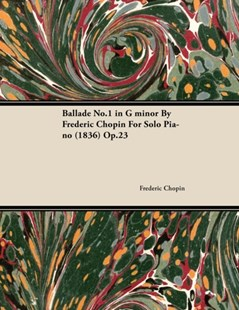 (ebook) Ballade No.1 in G Minor by Fr D Ric Chopin for Solo Piano (1836) Op.23 - Entertainment Music General