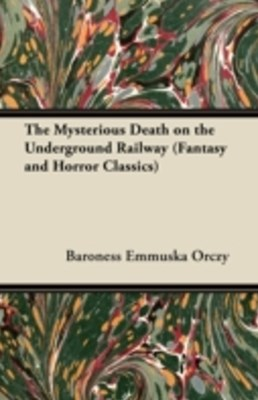 (ebook) Mysterious Death on the Underground Railway (Fantasy and Horror Classics)