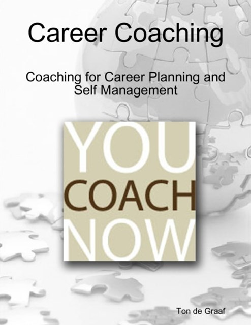 You Coach Now: Career Coaching - Coaching for Career Planning and Self Management