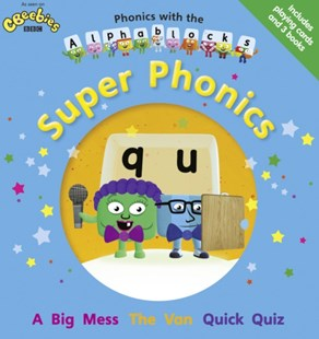 Phonics with the Alphablocks: Super Phonics - Education Teaching Guides