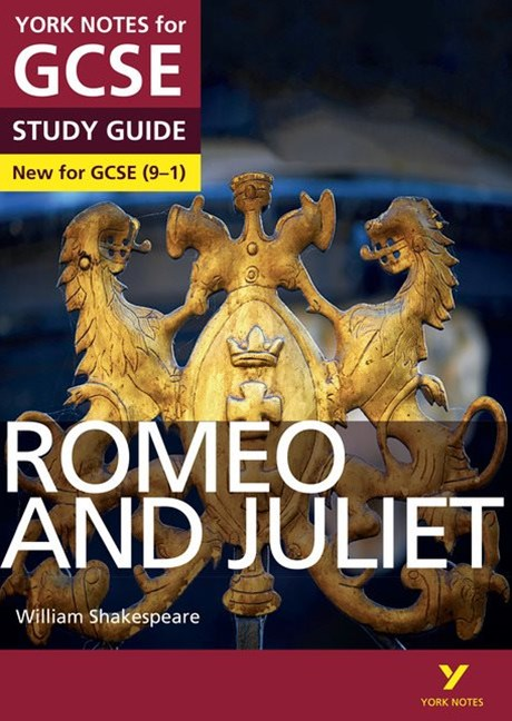 York Notes for GCSE: Romeo and Juliet