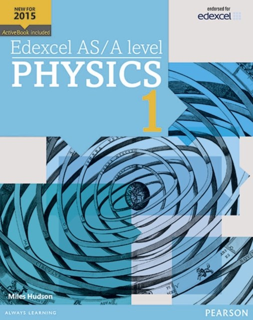 Edexcel AS/A Level Physics: Student Book 1 + ActiveBook
