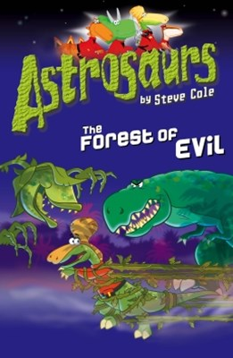 Astrosaurs 19: The Forest of Evil