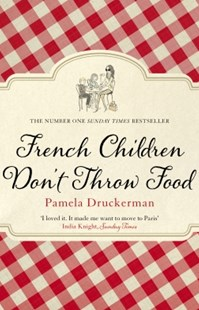 (ebook) French Children Don't Throw Food - Biographies General Biographies