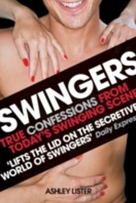(ebook) Swingers - True confessions from today's swinging scene