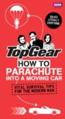 (ebook) Top Gear: How to Parachute into a Moving Car