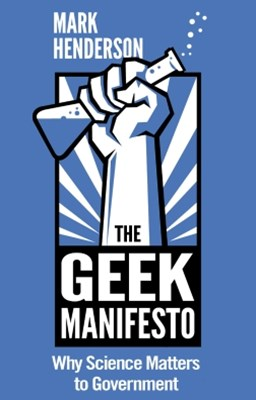 (ebook) The Geek Manifesto: Why Science Matters to Government (mini ebook)